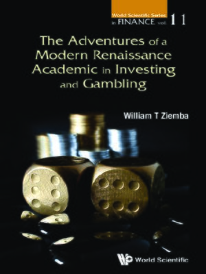 cover image of The Adventures of a Modern Renaissance Academic In Investing and Gambling