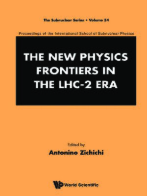 cover image of New Physics Frontiers In the Lhc--2 Era, The--Proceedings of the 54th Course of the International School of Subnuclear Physics