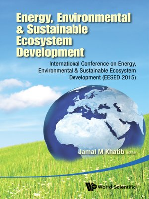 cover image of Energy, Environmental & Sustainable Ecosystem Development--International Conference On Energy, Environmental & Sustainable Ecosystem Development (Eesed 2015)