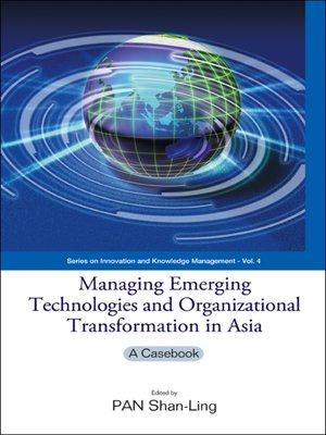 cover image of Managing Emerging Technologies and Organizational Transformation In Asia