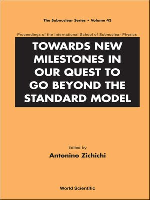 cover image of Towards New Milestones In Our Quest to Go Beyond the Standard Model--Proceedings of the International School of Subnuclear Physics