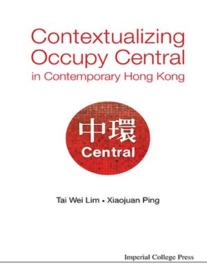 cover image of Contextualizing Occupy Central In Contemporary Hong Kong