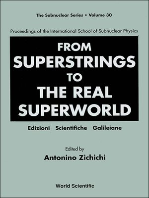 cover image of From Superstrings to the Real Superworld--Proceedings of the International School of Subnuclear Physics