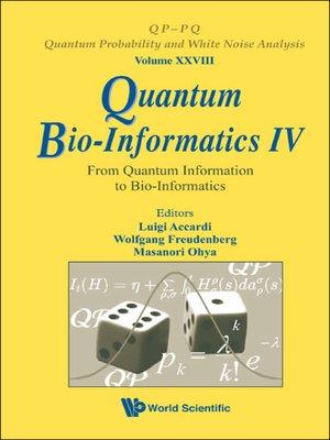 cover image of Quantum Bio-informatics Iv