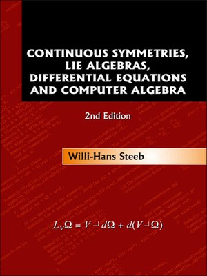 cover image of Continuous Symmetries, Lie Algebras, Differential Equations and Computer Algebra ()