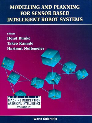 cover image of Modelling and Planning For Sensor Based Intelligent Robot Systems