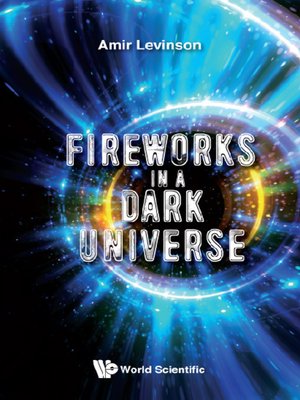 cover image of Fireworks in a Dark Universe