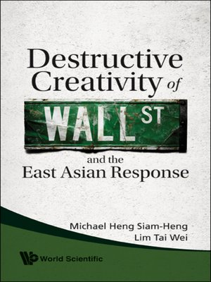 cover image of Destructive Creativity of Wall Street and the East Asian Response