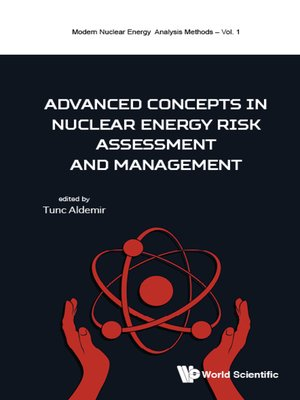 cover image of Advanced Concepts In Nuclear Energy Risk Assessment and Management