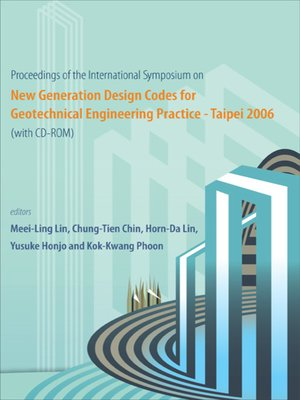 cover image of New Generation Design Codes For Geotechnical Engineering Practice--Taipei 2006 (With Cd-rom)--Proceedings of the International Symposium