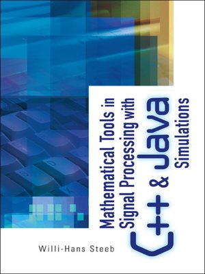 cover image of Mathematical Tools In Signal Processing With C++ and Java Simulations