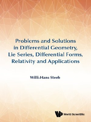 cover image of Problems and Solutions In Differential Geometry, Lie Series, Differential Forms, Relativity and Applications