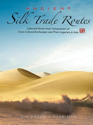 cover image of Ancient Silk Trade Routes