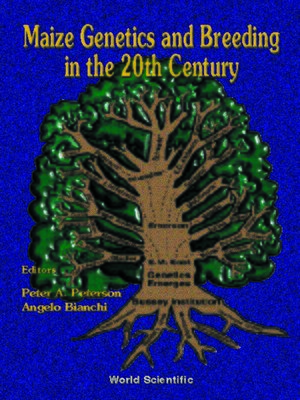 cover image of Maize Genetics and Breeding In the 20th Century