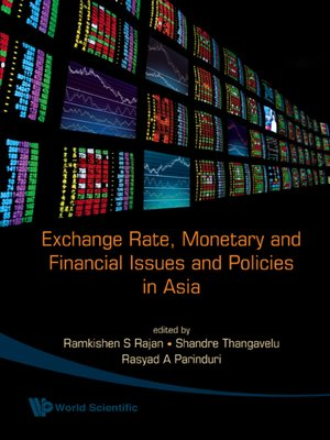 cover image of Exchange Rate, Monetary and Financial Issues and Policies In Asia