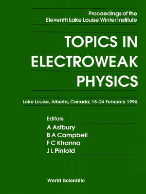 cover image of Topics In Electroweak Physics--Proceedings of the Eleventh Lake Louise Winter Institute