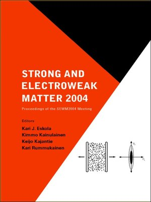 cover image of Strong and Electroweak Matter 2004--Proceedings of the Sewm2004 Meeting