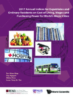 cover image of 2017 Annual Indices For Expatriates and Ordinary Residents On Cost of Living, Wages and Purchasing Power For World's Major Cities