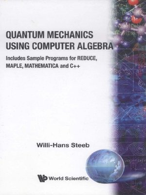 cover image of Quantum Mechanics Using Computer Algebra