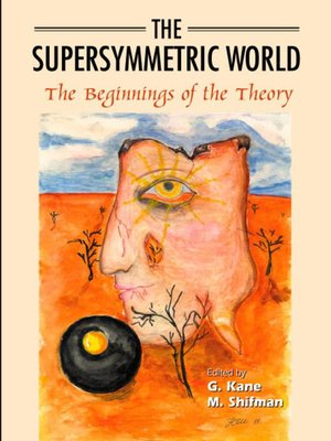 cover image of The Supersymmetric World--The Beginning of the Theory