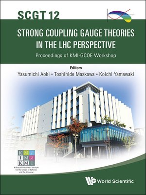 cover image of Strong Coupling Gauge Theories In the Lhc Perspective (Scgt 12)--Proceedings of the Kmi-gcoe Workshop