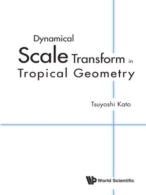 cover image of Dynamical Scale Transform in Tropical Geometry
