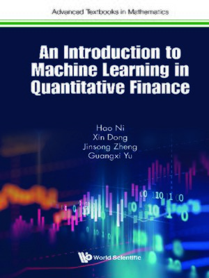 cover image of An Introduction to Machine Learning In Quantitative Finance
