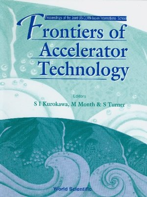 cover image of Frontiers of Accelerator Technology--Proceedings of the Joint Us-cern-japan International School