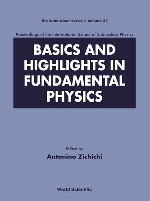 cover image of Basics and Highlights In Fundamental Physics, Procs of the Intl Sch of Subnuclear Physics
