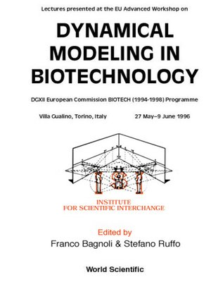 cover image of Dynamical Modeling In Biotechnology--Lectures Presented At the Eu Advanced Workshop