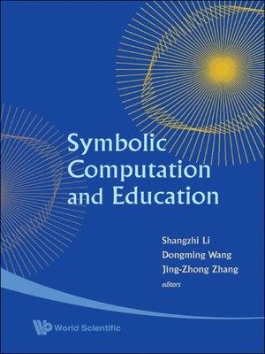 cover image of Symbolic Computation and Education