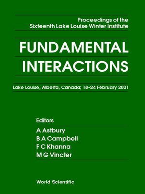 cover image of Fundamental Interactions--Proceedings of the Sixteenth Lake Louise Winter Institute