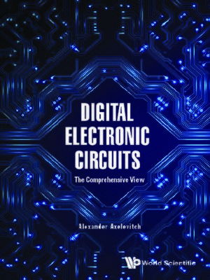 cover image of Digital Electronic Circuits--The Comprehensive View
