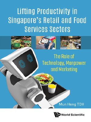cover image of Lifting Productivity In Singapore's Retail and Food Services Sectors