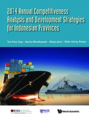 cover image of 2014 Annual Competitiveness Analysis and Development Strategies For Indonesian Provinces