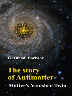 cover image of The Story of Antimatter