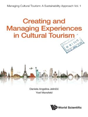 cover image of Creating and Managing Experiences In Cultural Tourism