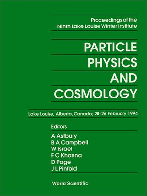 cover image of Particle Physics and Cosmology--Proceedings of the Ninth Lake Louise Winter Institute