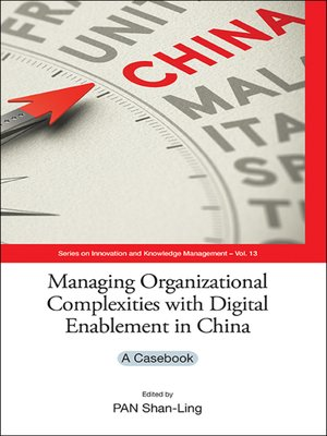 cover image of Managing Organizational Complexities With Digital Enablement In China