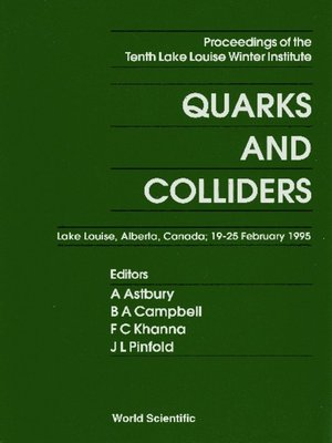 cover image of Quarks and Colliders--Proceedings of the Tenth Lake Louise Winter Institute