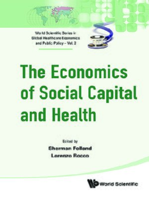 cover image of The Economics of Social Capital and Health