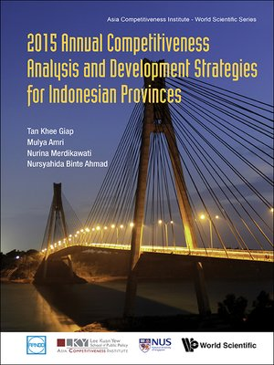 cover image of 2015 Annual Competitiveness Analysis and Development Strategies For Indonesian Provinces