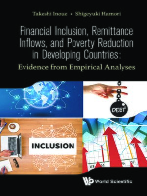 cover image of Financial Inclusion, Remittance Inflows, and Poverty Reduction In Developing Countries