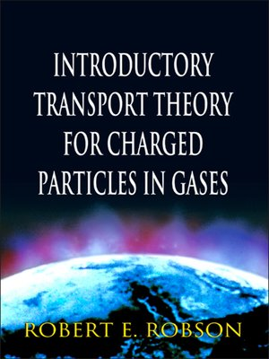 cover image of Introductory Transport Theory for Charged Particles in Gases