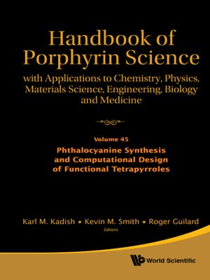 cover image of With Applications To Chemistry, Physics, Materials Science, Engineering, Biology And Medicine--Volume 45: Phthalocyanine Synthesis And Computational Design Of Functional Tetrapyrroles