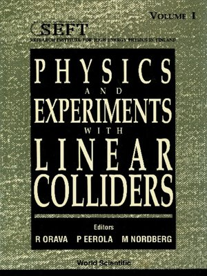 cover image of Physics and Experiments With Linear Colliders (In 2 Vols)