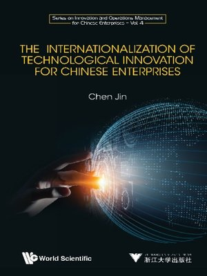 cover image of The Internationalization of Technological Innovation For Chinese Enterprises
