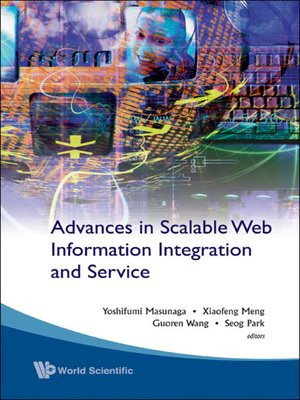 cover image of Advances In Scalable Web Information Integration and Service--Proceedings of Dasfaa2007 International Workshop On Scalable Web Information Integration and Service (Swiis2007)