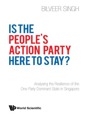 cover image of Is the People's Action Party Here to Stay?