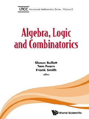 cover image of Algebra, Logic and Combinatorics